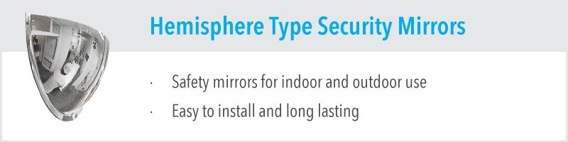 Hemisphere Type Security Mirrors