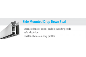 Side Mounted Drop Down Seal
