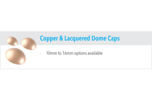 Copper & Laquered Dome Caps